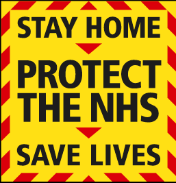 The 'Stay home - Protect the NHS - Save lives' slogan in signage form.